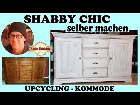 Shabby Chic Selber Machen Upcycling Kommode Youtube