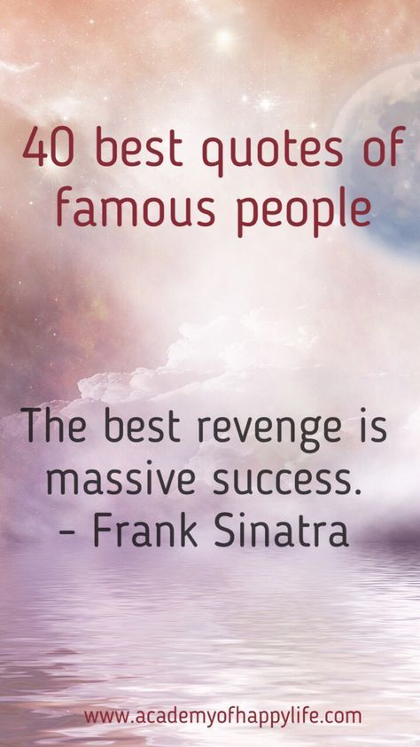 40 best quotes of famous people! - Academy of happy life