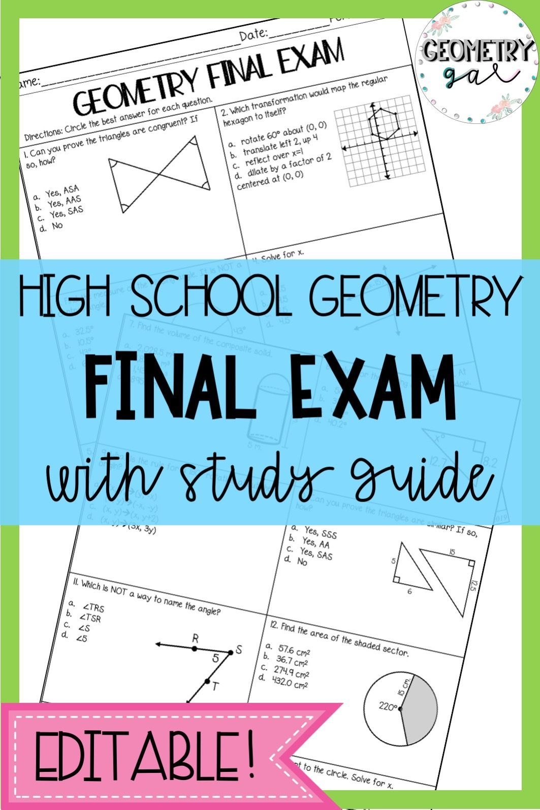 High School Geometry Final Exam And Study Guide These Are Editable To Fit Your Needs They A Geometry High School Teaching Geometry High School Math Classroom