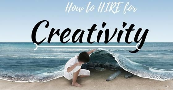 How to Hire for Creativity: Recruiting Strategies to Employ Great People - WiseStep