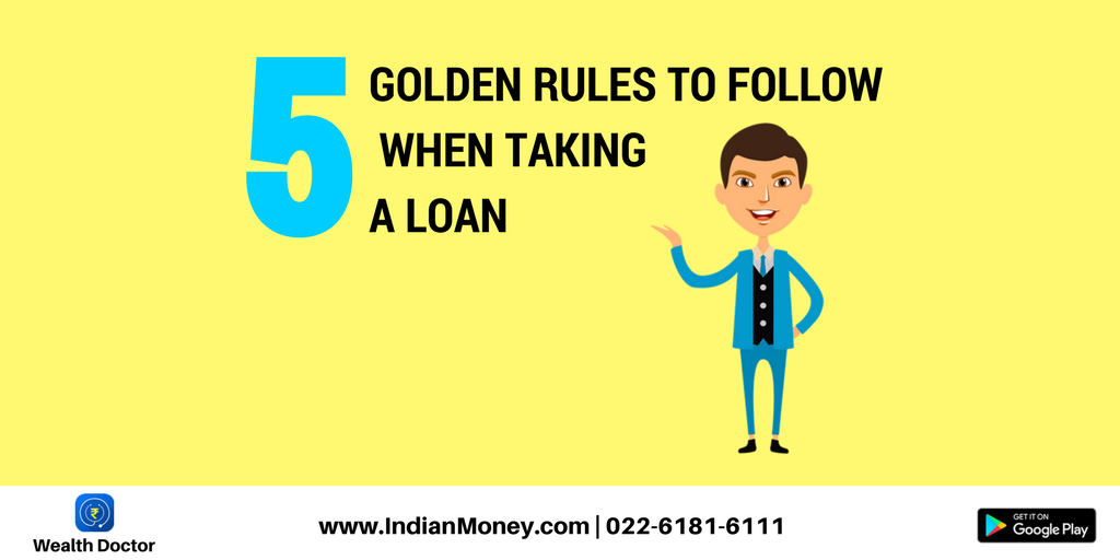 5 Golden Rules To Follow When Taking A Loan Golden Rule Loan Personal Loans