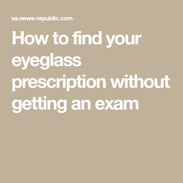 How To Find Your Eyeglass Prescription Without Getting An Exam Prescription Finding Yourself Eye Health
