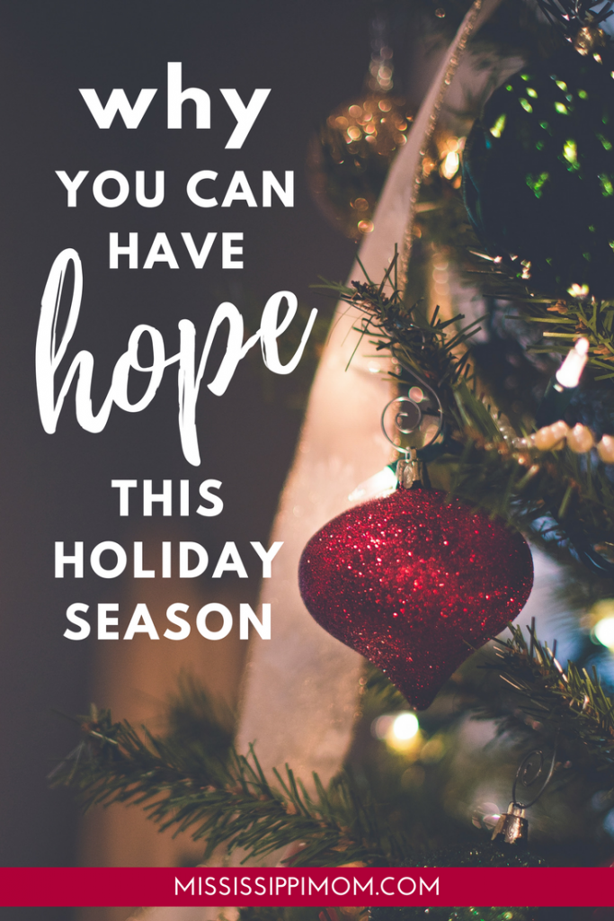 Why You Can Have Hope This Holiday Season Mississippimom Com In 2020 Christmas Devotional Holiday Holiday Season