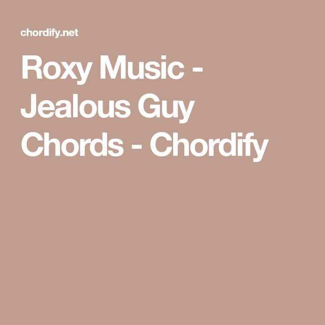 Roxy Music Jealous Guy Chords Chordify Music Pinterest