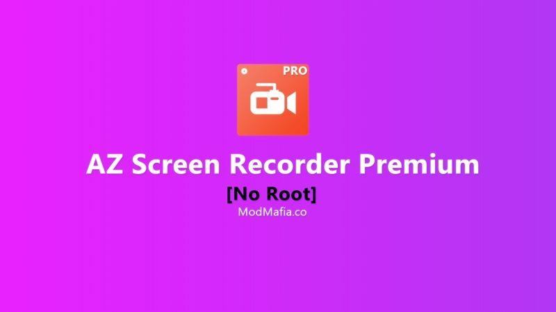 No Root Az Screen Recorder Premium Mod Apk V5 1 8