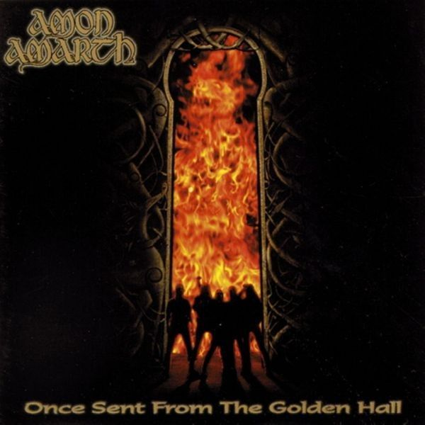 Amon Amarth Once Sent From The Golden Hall Golden Hall Metal