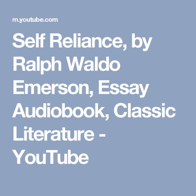 Self Reliance By Ralph Waldo Emerson Essay Audiobook Classic  Self Reliance By Ralph Waldo Emerson Essay Audiobook Classic Literature   Youtube Writing Services Atlanta also Fifth Business Essays  Essay Of Science