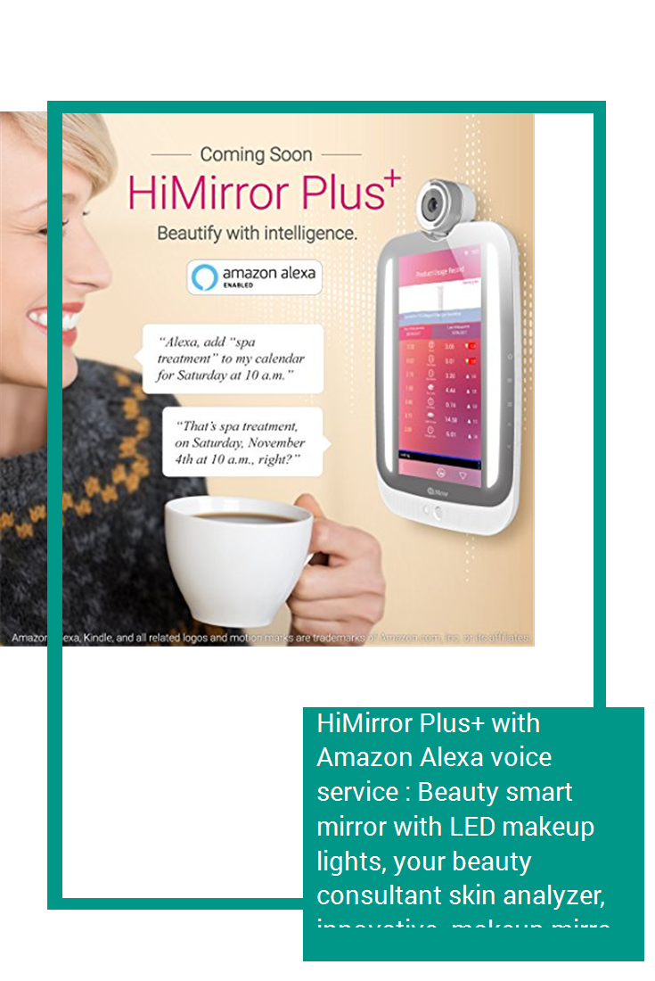 HiMirror Plus+ with Amazon Alexa voice service : Beauty