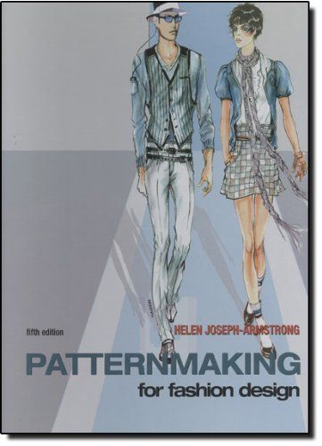 Patternmaking For Fashion Design 5th Edition By Helen Joseph Armstrong Http Www Amazon Com Dp 01 Fashion Design Books Patternmaking Fashion Design Software
