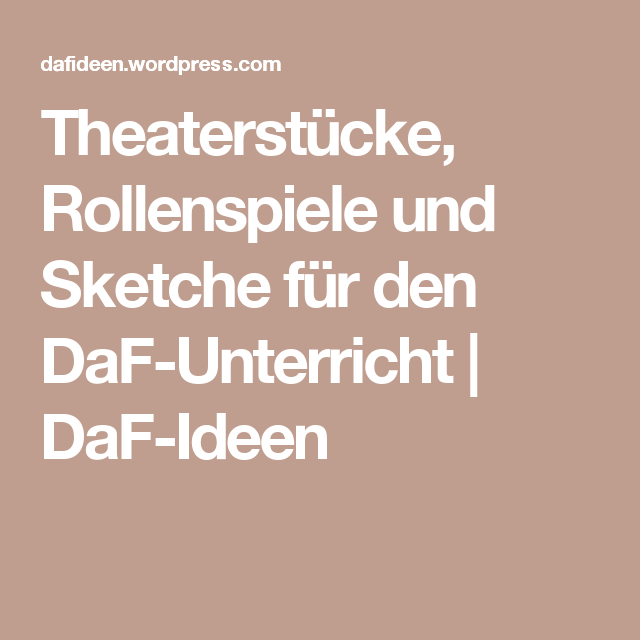 Theaterstücke, Rollenspiele und Sketche für den DaF-Unterricht ...