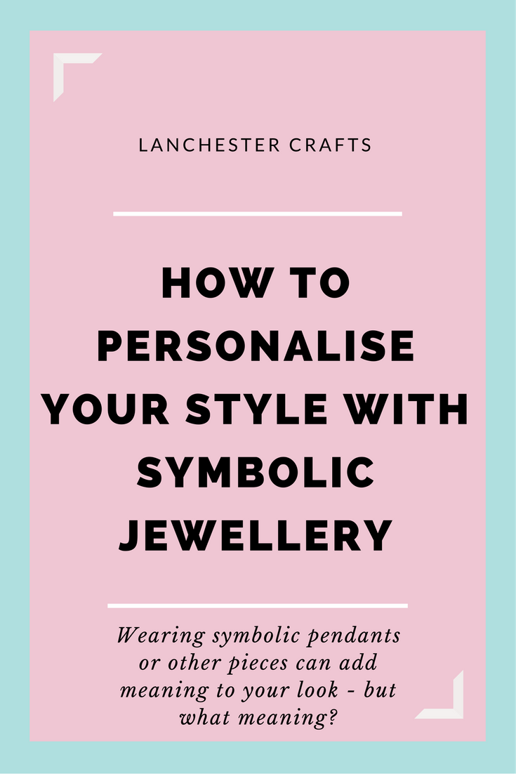 Lots of us like to wear symbolic jewellery but how many of us know ...