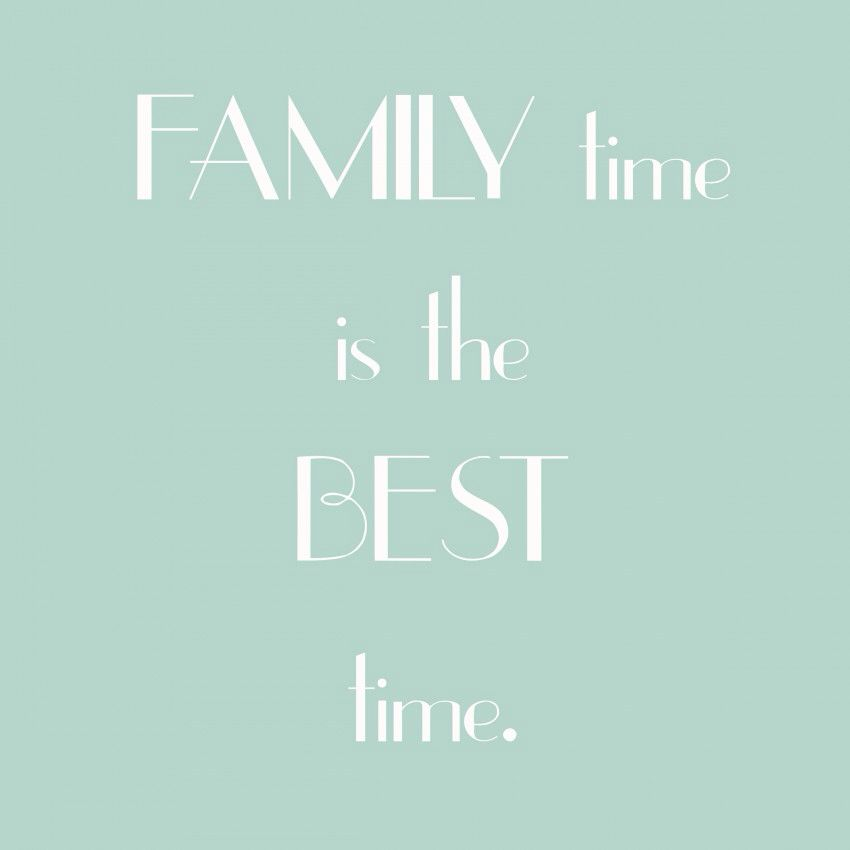 Family Time Is The Best Time Words Family Quotes Quotes Life