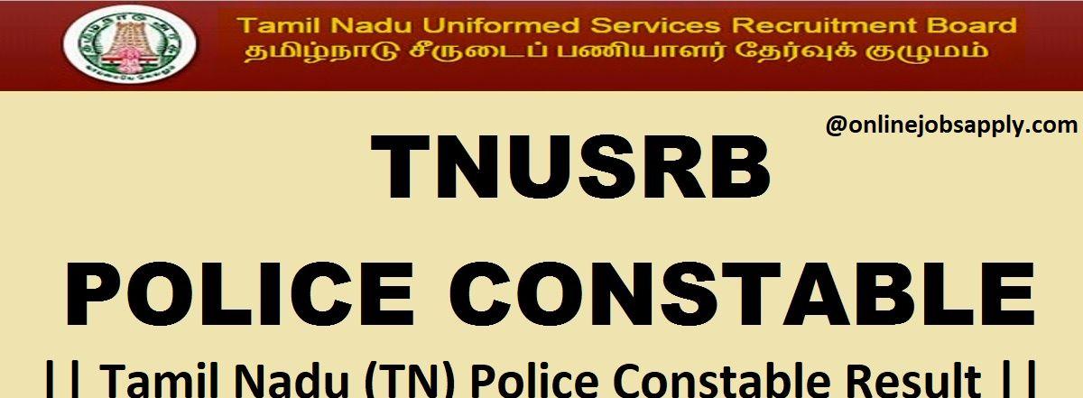Tamil Nadu (TN) Police Constable Result 2018 - TNUSRB Police Cut off