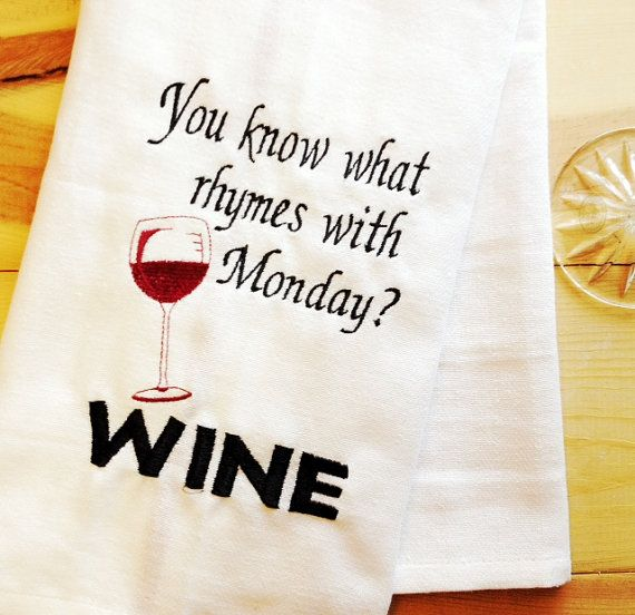Wine Kitchen Towel ~ What Rhymes with Monday? WINE! ~ Kitchen ...