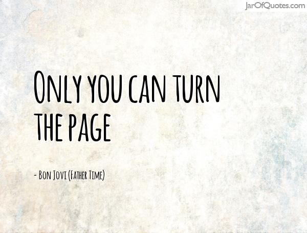 Turn The Page Quotes Alluring Quotes About Turning The Page  Google Search  Chaotic Stars