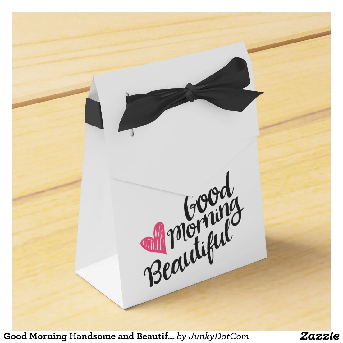 Good Morning Handsome and Beautiful Script Favor Box   Pinterest ...
