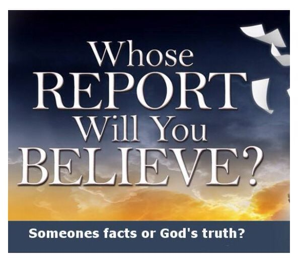 Who's Report Will You Believe? John 12:38 that the word of Isaiah the prophet might be fulfilled, which he spoke…  | Scripture pictures, Inspirational words, Believe