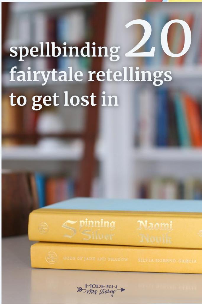 20 Spellbinding Fairytale Retellings To Get Lost In Modern Mrs Darcy In 2020 Fairytale Retelling Retelling Fairy Tales