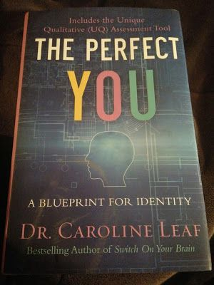 The perfect you a blueprint for identity by dr caroline leaf 45 the perfect you a blueprint for identity by dr caroline leaf 45 malvernweather Images