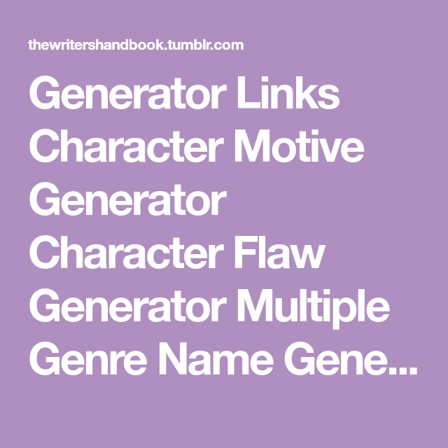 Generator Links | Writing Help | Character flaws, Name