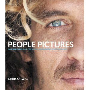 People Pictures: 30 Exercises for Creating Authentic Photographs: Amazon.ca: Chris Orwig: Books