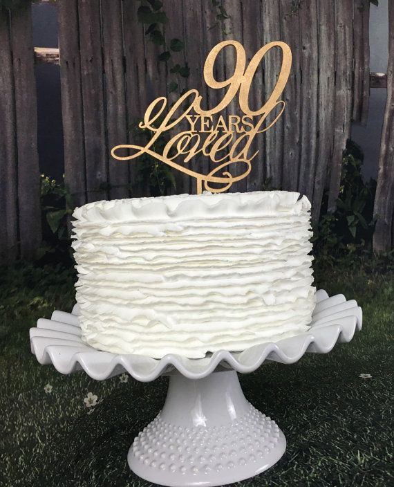 Bday Party Ideas 90th Cake Topper 90 Years Loved By PSWeddingsandEvents