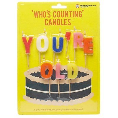 Who's Counting Candles - You're Old