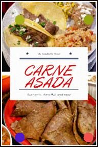 Authentic, Flavorful, And Easy Carne Asada. Fiery, Citrusy Marinated Skirt Or Flank Steak Is Grilled To Perfection And Can Be Used In Tacos, Burritos, Nachos, Or Some Amazing Carne Asada Fries #flanksteaktacos