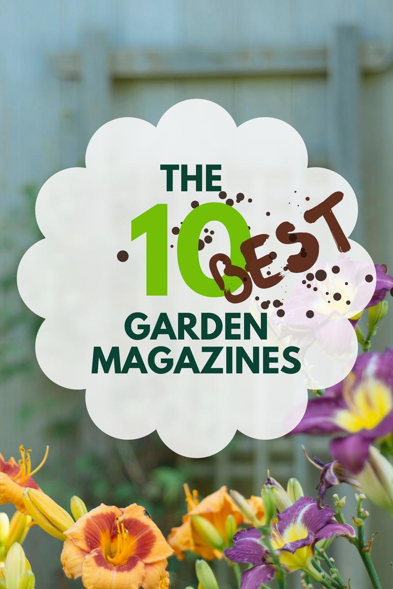 The 10 Best Gardening Magazines The Hub Gardening Magazines