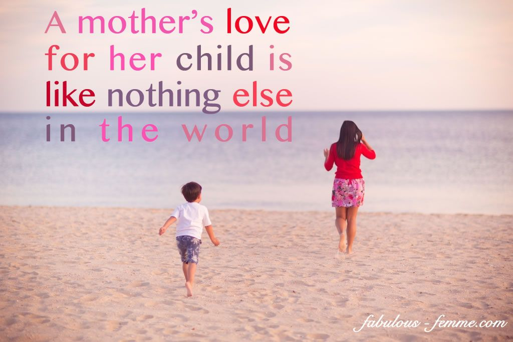 Quote A Mother S Love For Her Child Lifestyle Fashion Mothers Love Quotes Love Quotes With Images Love Mom Quotes
