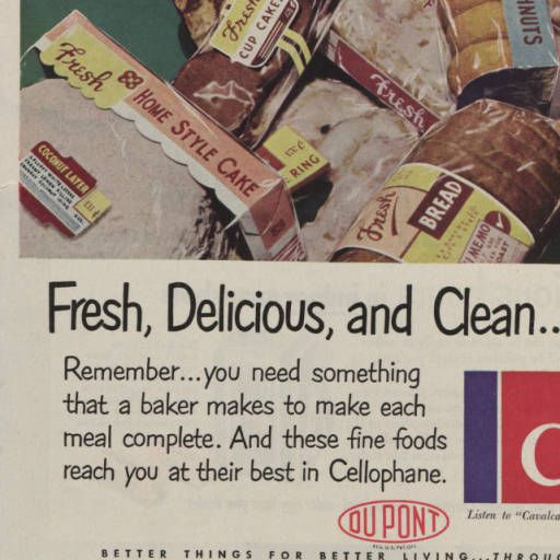 Fresh , Delicious , and Clean ... in Cellophane : Cellophane Shows What It Protects ! Protects What It Shows ! :: DuPont Company Collection