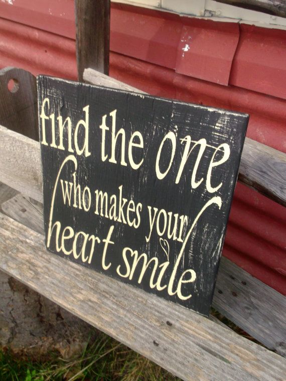 Find The One Who Makes Your Heart Smile Painted Wall Sign On Etsy