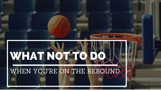 What NOT to Do When You're on the Rebound - Virtuous 3