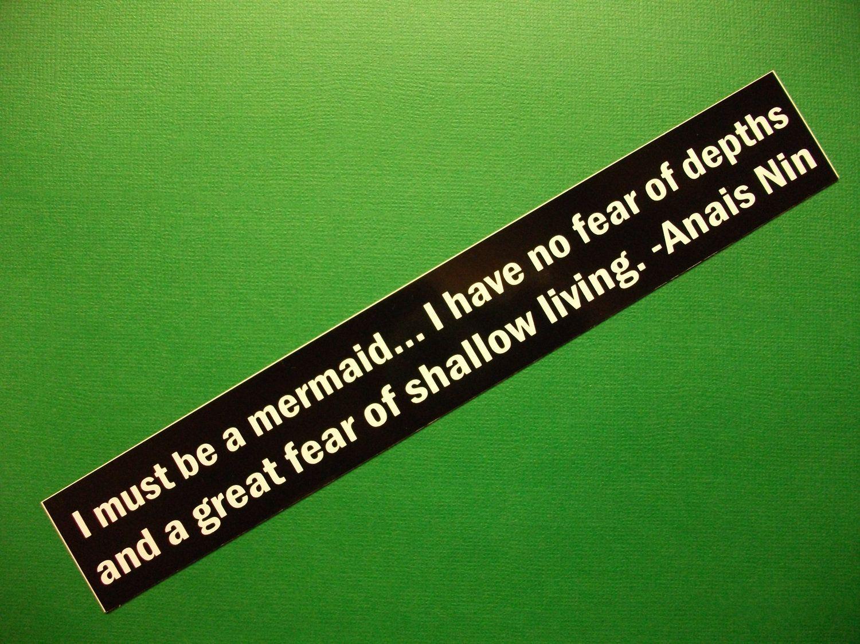 I Must Be A Mermaid... Anais Nin Quote Vinyl Bumper