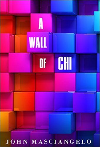 A Wall of Chi - Kindle edition by John Masciangelo. Literature & Fiction Kindle eBooks @ Amazon.com.