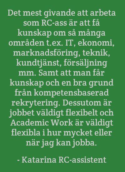 Vi söker RC-assistenter till Stockholm. Är du en av dem?
