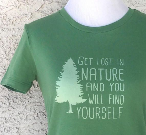 524aa9ab Get lost in nature and you will find yourself, Ink Free Womens Graphic Tees  For