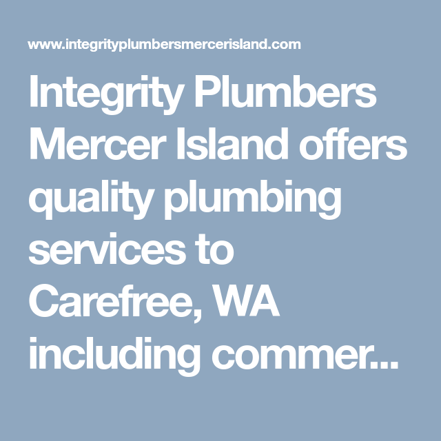 Integrity Plumbers Mercer Island Offers Quality Plumbing Services