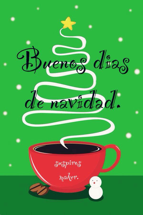 Suspiros Maker Buenos Dias De Navidad Frases De Navidad