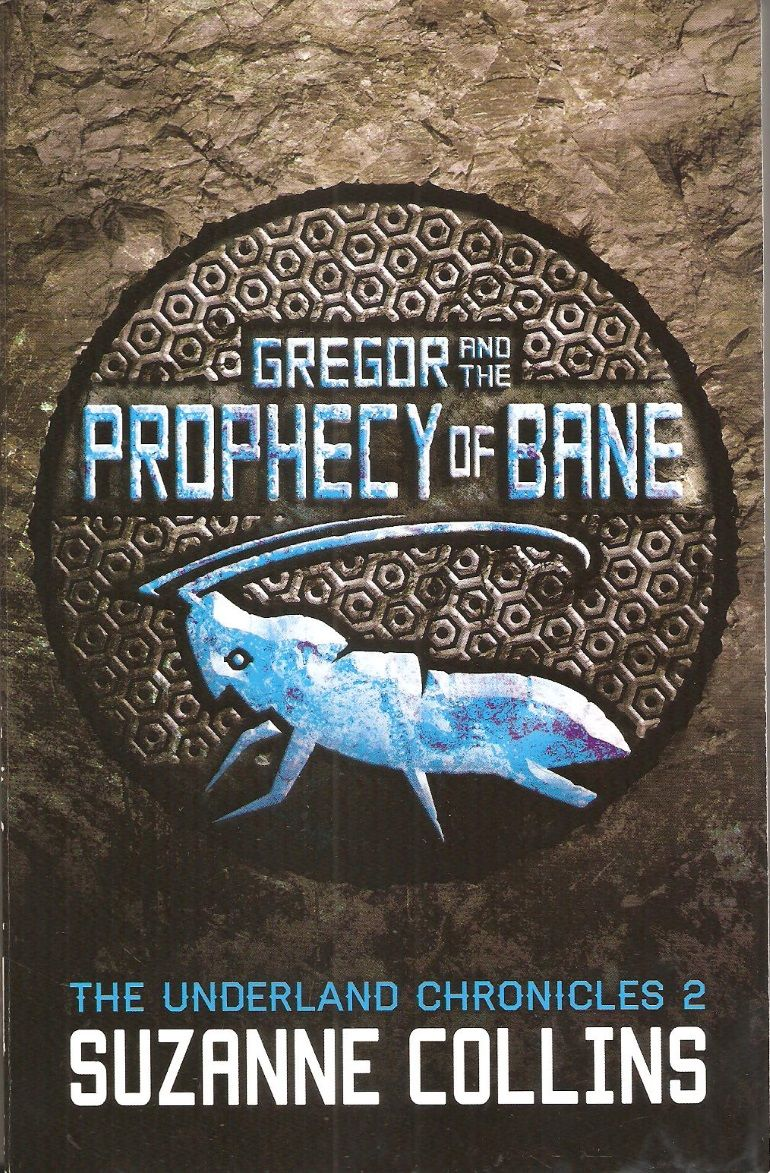 Gregor And The Prophecy Of Bane By Suzanne Collins The Underland Chronicles 2 Bane Suzanne Collins Prophecy
