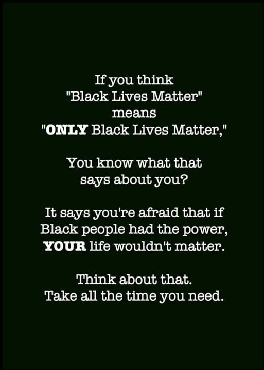 #BlackLivesMatter...'we' never said your life didn't matter..even as you snuff us out like a candle....