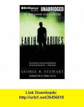 Earth Abides Publisher Brilliance Audio on MP3-CD; MP3 Una edition George R. Stewart ,   ,  , ASIN: B004VQTZ0K , tutorials , pdf , ebook , torrent , downloads , rapidshare , filesonic , hotfile , megaupload , fileserve
