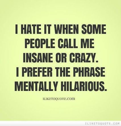 A Very Interesting Definition Crazy People Quotes Mentally Hilarious Crazy People