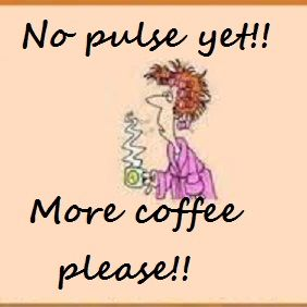 More coffee.....