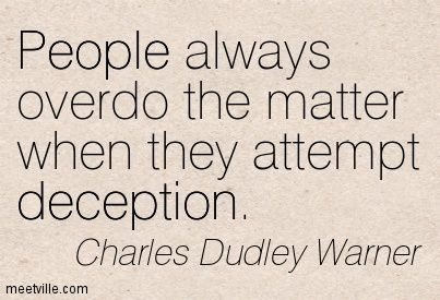 Quotes About Lies And Deception Charles Dudley Warner People Always Overdo The Matter When They Manipulative People Quotes Deception Quotes Lies Quotes