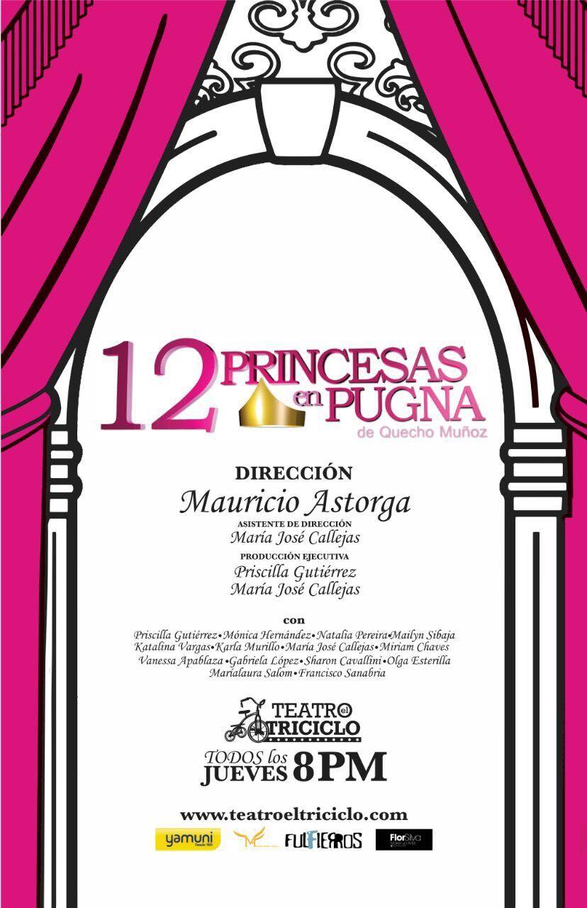 12 Princesas En Pugna De Quecho Muñoz Dirección Mauricio Astorga Tercera Temporada Teatro El Triciclo San José Social Security Card Cards Social Security