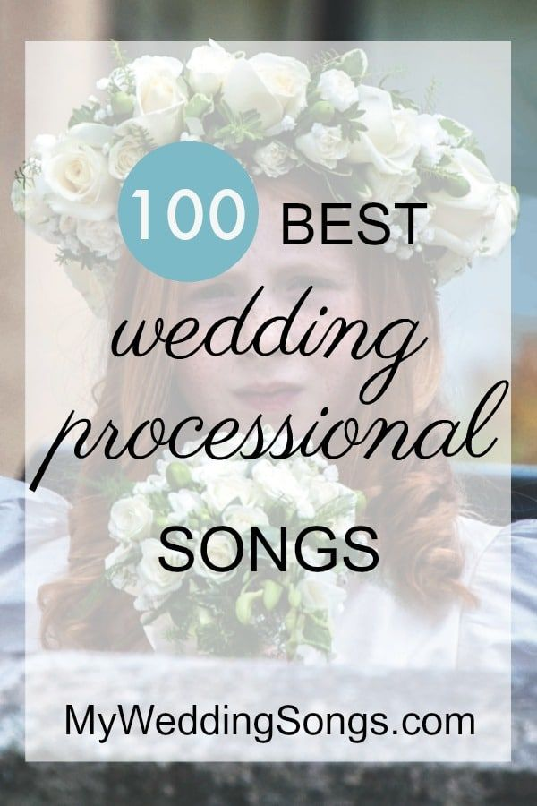 101 Processional Songs for Walking Down the Aisle 2020 in 2020 Bridal processional songs