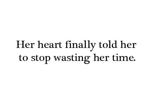 Quotes for the soul / Stop wasting time *
