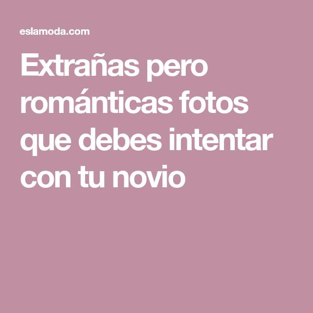 Extrañas Pero Románticas Fotos Que Debes Intentar Con Tu