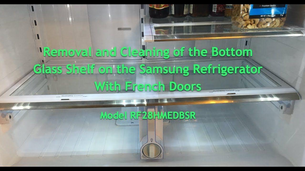 2b695c2e2b4b955c89da6abd6ad39e24 - How To Get Glass Shelf Out Of Samsung Fridge